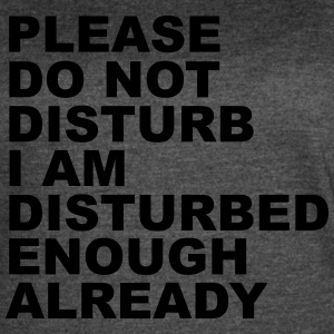 Please Do Not Disturb - Women's Vintage Sport T-Shirt