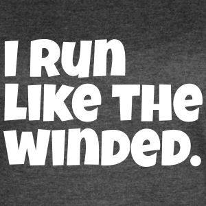 I Run Like The Winded. - Women's Vintage Sport T-Shirt