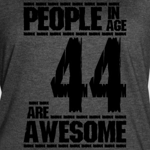 PEOPLE IN AGE 44 ARE AWESOME - Women's Vintage Sport T-Shirt