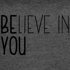 BElieve in YOU - BE YOU - Women's Vintage Sport T-Shirt