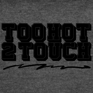 Too Hot To Touch - Women's Vintage Sport T-Shirt