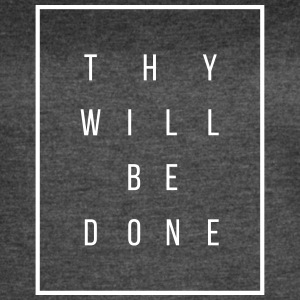 Thy Will Be Done - Women's Vintage Sport T-Shirt