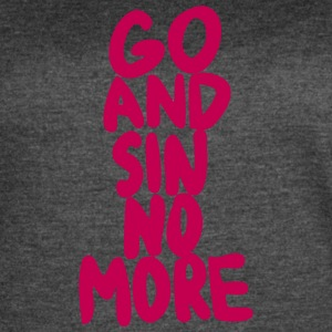 Go and Sin No More - Women's Vintage Sport T-Shirt