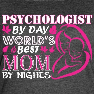 Psychologist By Day Worlds Best Mom By Night - Women's Vintage Sport T-Shirt