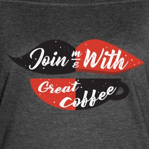 Join me with great coffee - Women's Vintage Sport T-Shirt