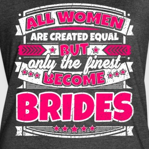 Women Are Created Equal Finest Become Brides - Women's Vintage Sport T-Shirt