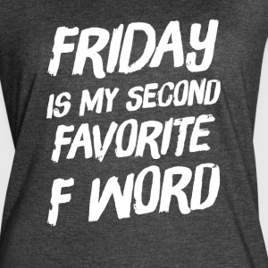 Friday Is my second favorite F Word - Women's Vintage Sport T-Shirt