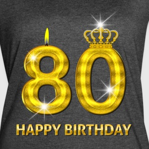 80 - Happy Birthday - Golden Number - Women's Vintage Sport T-Shirt