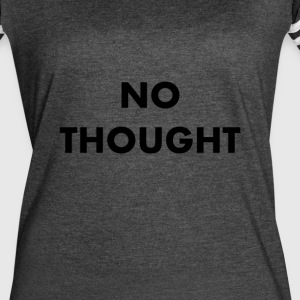 They Live - No Thought - Women's Vintage Sport T-Shirt