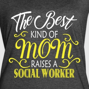 The Best Kind Of Mom Raises A Social Worker TShirt - Women's Vintage Sport T-Shirt