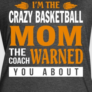 I'm The Crazy Basketball Mom T Shirt - Women's Vintage Sport T-Shirt