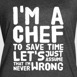 I'm a chef to save time let's just assume that't i - Women's Vintage Sport T-Shirt