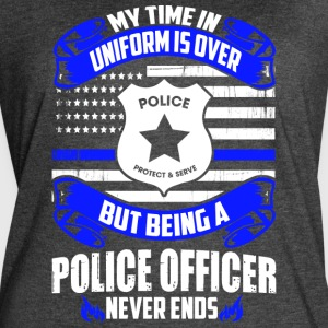 Being A Police Officer Never End - Women's Vintage Sport T-Shirt