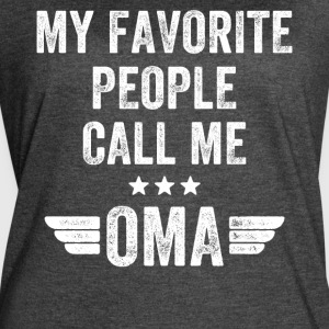 My favorite people call me oma - Women's Vintage Sport T-Shirt
