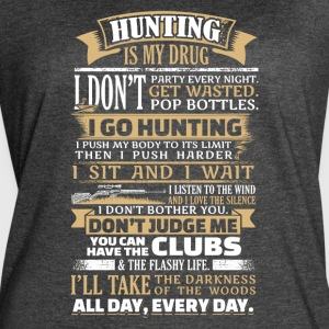 Hunting is my Drug - Women's Vintage Sport T-Shirt