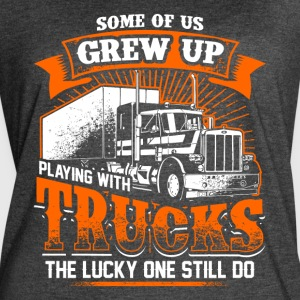 Grew up playing with trucks - Trucker - Women's Vintage Sport T-Shirt