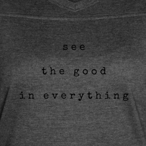 See the good in everything - Women's Vintage Sport T-Shirt