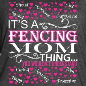 Its A Fencing Mom Things You Wouldnt Understand - Women's Vintage Sport T-Shirt