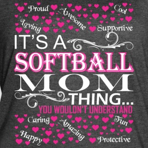 Its A Softball Mom Things You Wouldnt Understand - Women's Vintage Sport T-Shirt