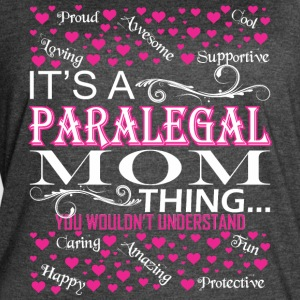 Its A Paralegal Mom Things You Wouldnt Understand - Women's Vintage Sport T-Shirt