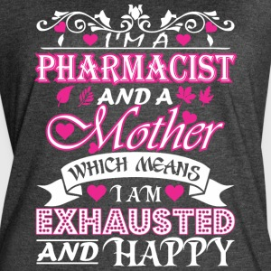 Pharmacist Mother Which Means Exhausted & Happy - Women's Vintage Sport T-Shirt