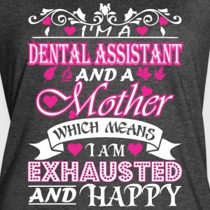Dental Assistant Mother Means Exhausted & Happy - Women's Vintage Sport T-Shirt