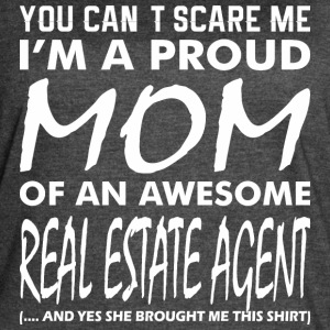You Cant Scare Proud Mom Awesome Real Estate Agent - Women's Vintage Sport T-Shirt