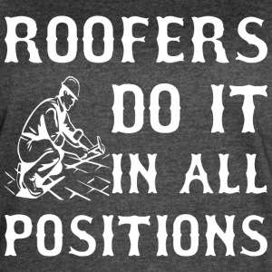 Roofers Do It In All Positions - Women's Vintage Sport T-Shirt