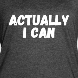 Actually I Can - Women's Vintage Sport T-Shirt