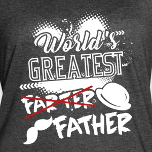 WORLD S GREATEST FARTER I MEAN FATHER SHIRT - Women's Vintage Sport T-Shirt