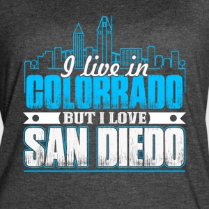 I LIVE IN COLORADO BUT I LOVE SAN DIEGO SHIRT - Women's Vintage Sport T-Shirt