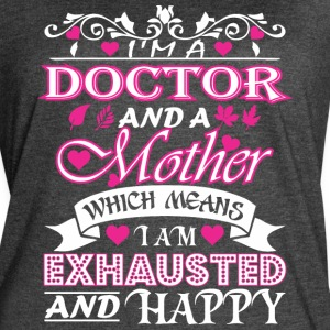 Doctor Mother Which Means Exhausted & Happy - Women's Vintage Sport T-Shirt
