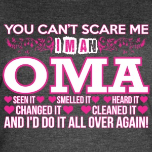 You Cant Scare Me Im Oma Do It All Over Again - Women's Vintage Sport T-Shirt