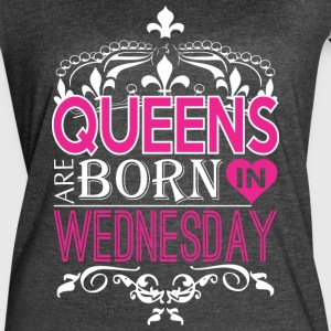 Queens Are Born In Wednesday Happy Mothers Day - Women's Vintage Sport T-Shirt