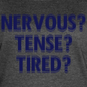 NervousTenseTired - Women's Vintage Sport T-Shirt