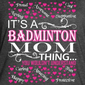 Its A Badminton Mom Things You Wouldnt Understand - Women's Vintage Sport T-Shirt