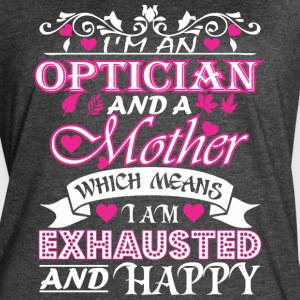 Optician Mother Which Means Exhausted & Happy - Women's Vintage Sport T-Shirt