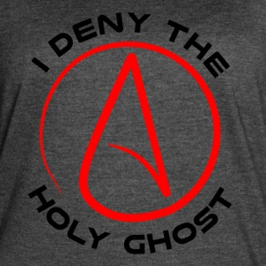 Atheist - I Deny The Holy Ghost - Women's Vintage Sport T-Shirt