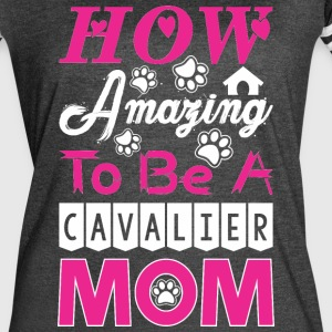 How Amazing To Be A Cavalier Mom - Women's Vintage Sport T-Shirt