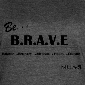 Be Brave3 - Women's Vintage Sport T-Shirt
