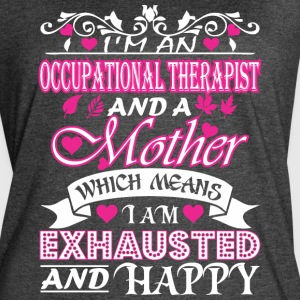 Ocupational Therapist Mother Means Exhausted Happy - Women's Vintage Sport T-Shirt