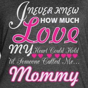 I Never Knew How Much Love My Heart Hold Mommy - Women's Vintage Sport T-Shirt