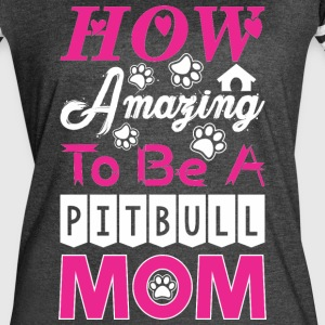 How Amazing To Be A Pitbull Mom - Women's Vintage Sport T-Shirt