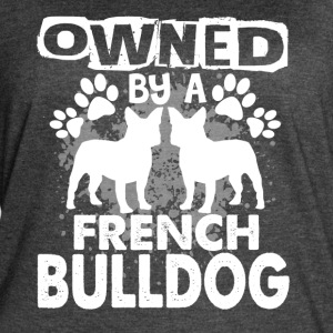 OWNED BY A FRENCH BULLDOG SHIRT - Women's Vintage Sport T-Shirt