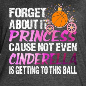 NOT EVEN CINDERELLA BASKETBALL SHIRT - Women's Vintage Sport T-Shirt