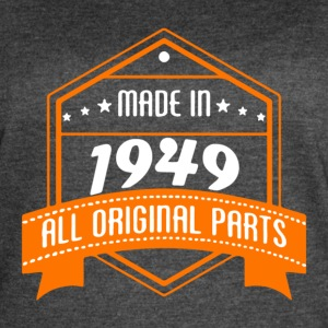Made In 1949 All Original Parts - Women's Vintage Sport T-Shirt