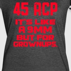 It's Like a 9mm Except for Grownups - Women's Vintage Sport T-Shirt
