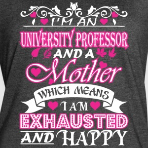University Professor Mother Means Exhausted Happy - Women's Vintage Sport T-Shirt