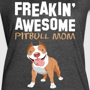 Freaking Awesome Pitbull Mom - Women's Vintage Sport T-Shirt