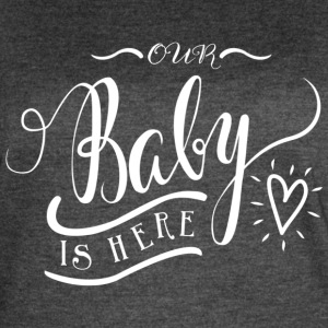 Our Baby is here - Women's Vintage Sport T-Shirt